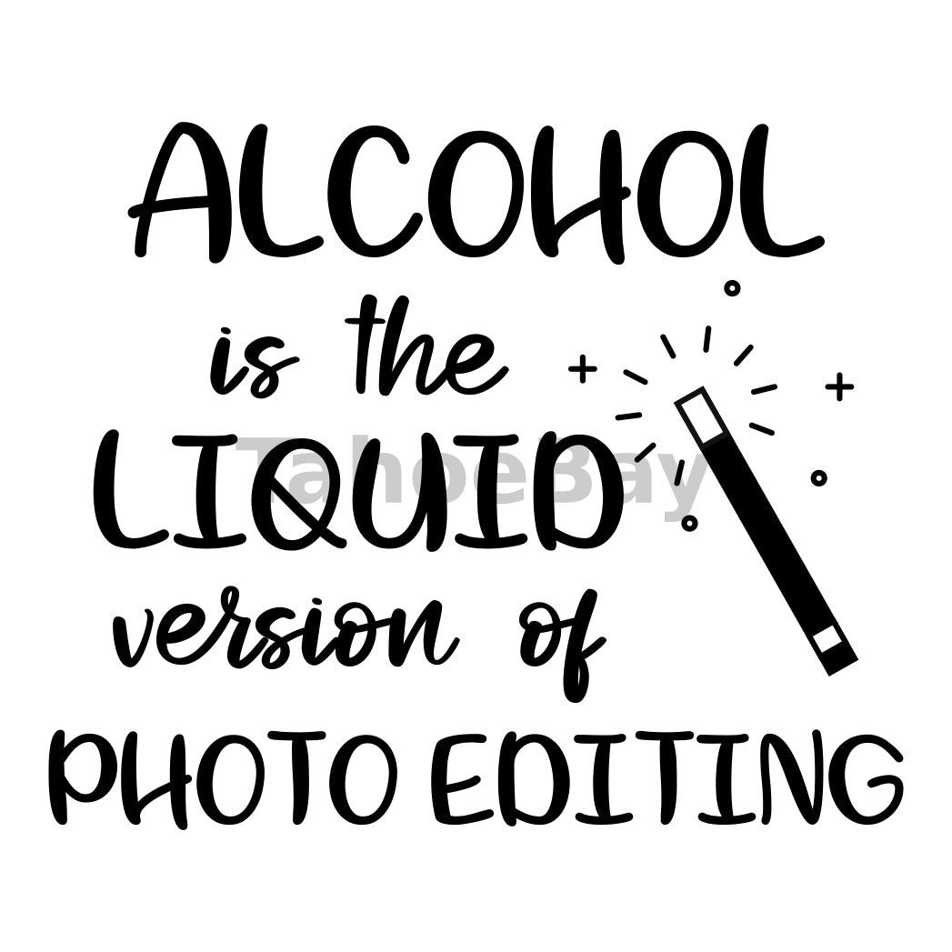Alcohol Is The Liquid Version Of Photo Editing Can Cooler Graphic Design Files | SVG PNG