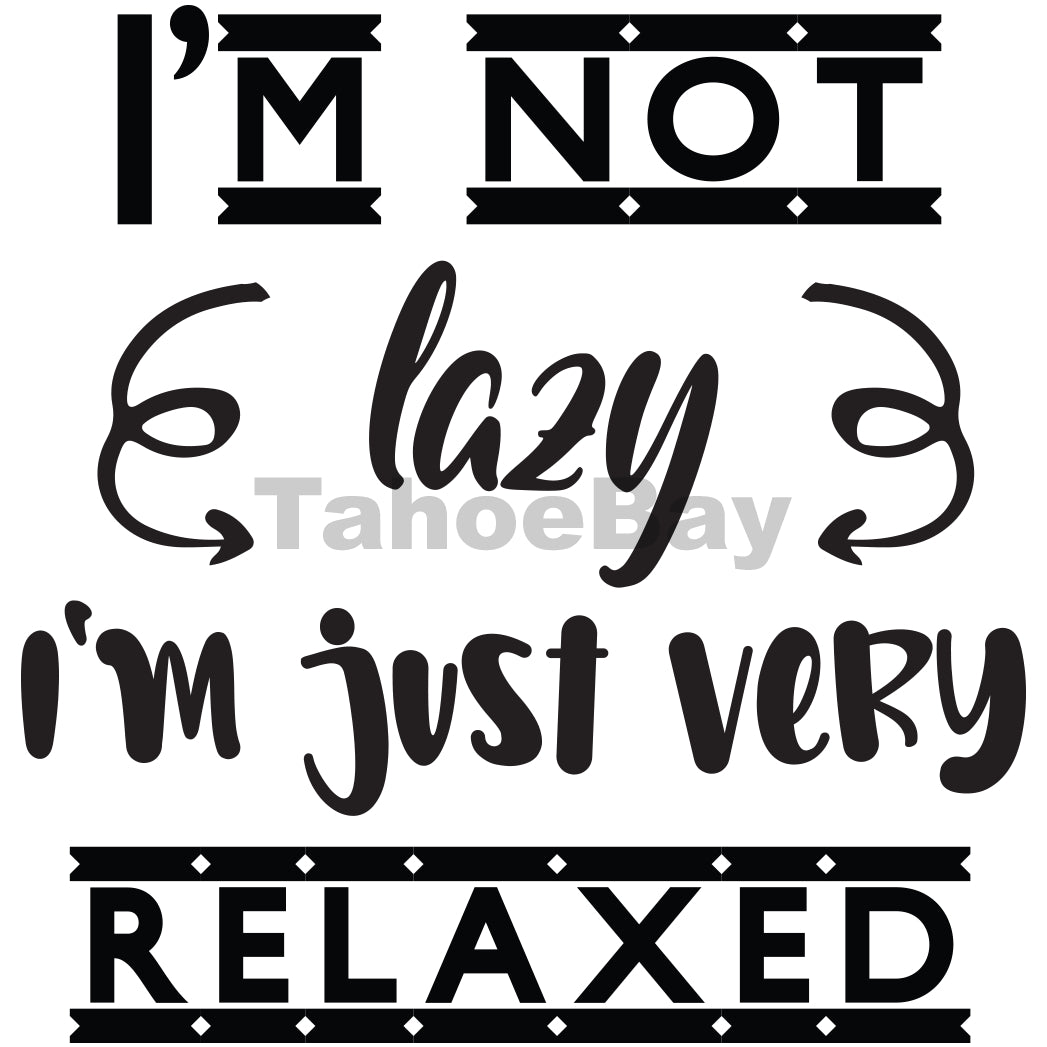 I'm Not Lazy I'm Just Very Relaxed Can Cooler Graphic Design Files | SVG PNG