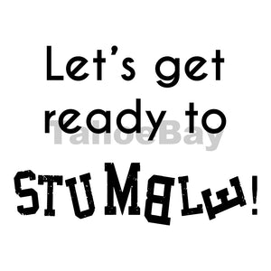 Lets Get Ready To Stumble Can Cooler Graphic Design Files | SVG PNG