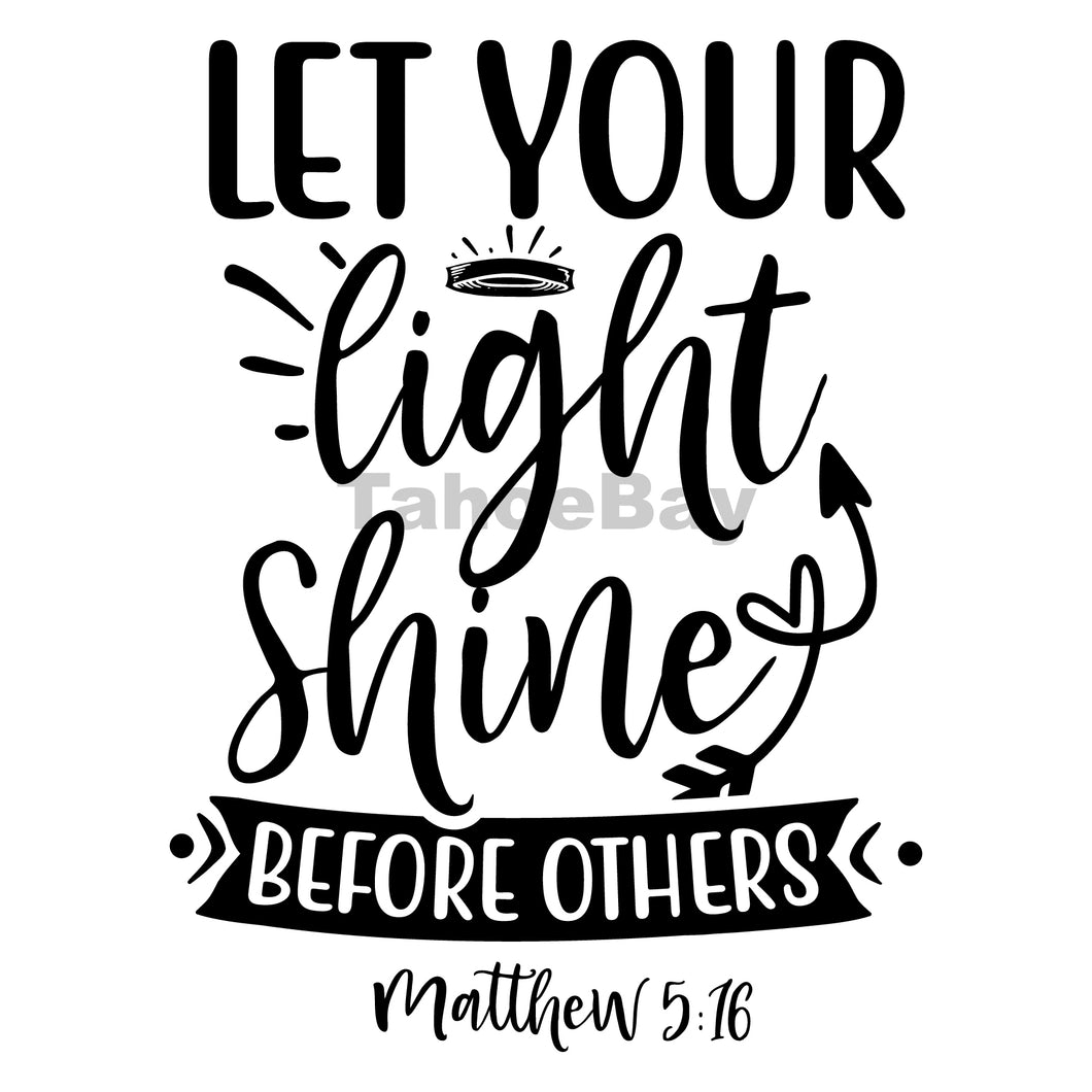 Let Your Light Shine Before Others Can Cooler Graphic Design Files | SVG PNG