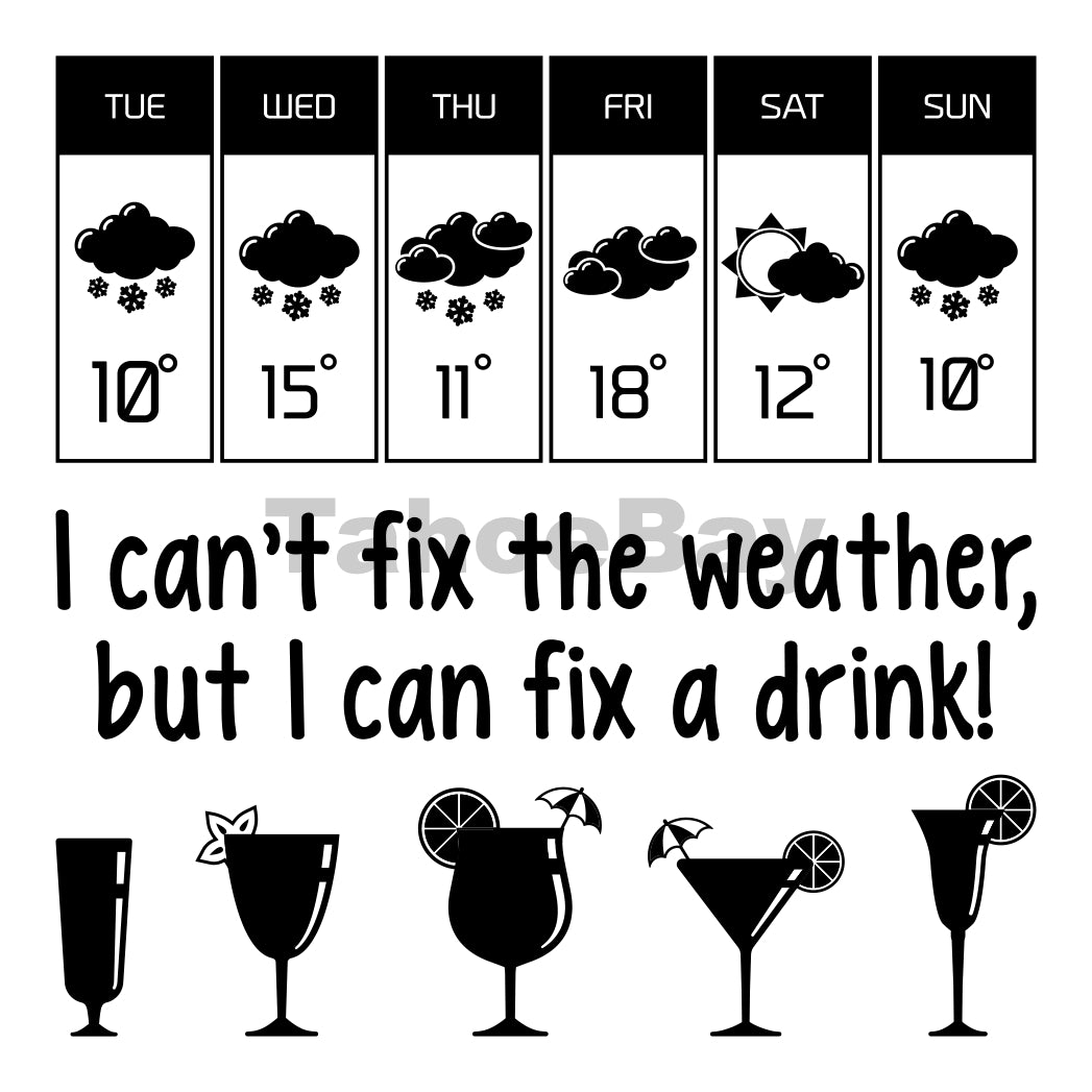 I Can't Fix The Weather But I Can Fix A Drink Can Cooler Graphic Design Files | SVG PNG