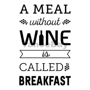 A Meal Without Wine Is Called Breakfast Can Cooler Graphic Design Files | SVG PNG