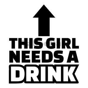 This Girl Needs A Drink Can Cooler Graphic Design Files | SVG PNG