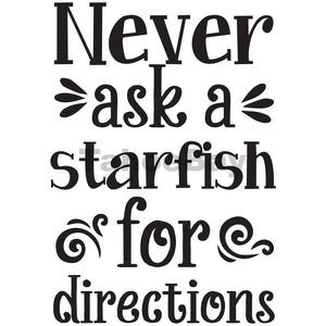 Never Ask A Starfish For Directions Can Cooler Graphic Design Files | SVG PNG