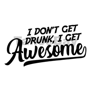 I Don't Get Drunk I Get Awesome Can Cooler Graphic Design Files | SVG PNG