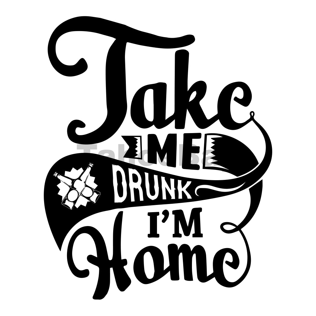 Take Me Drunk Im Home Can Cooler Graphic Design Files | SVG PNG