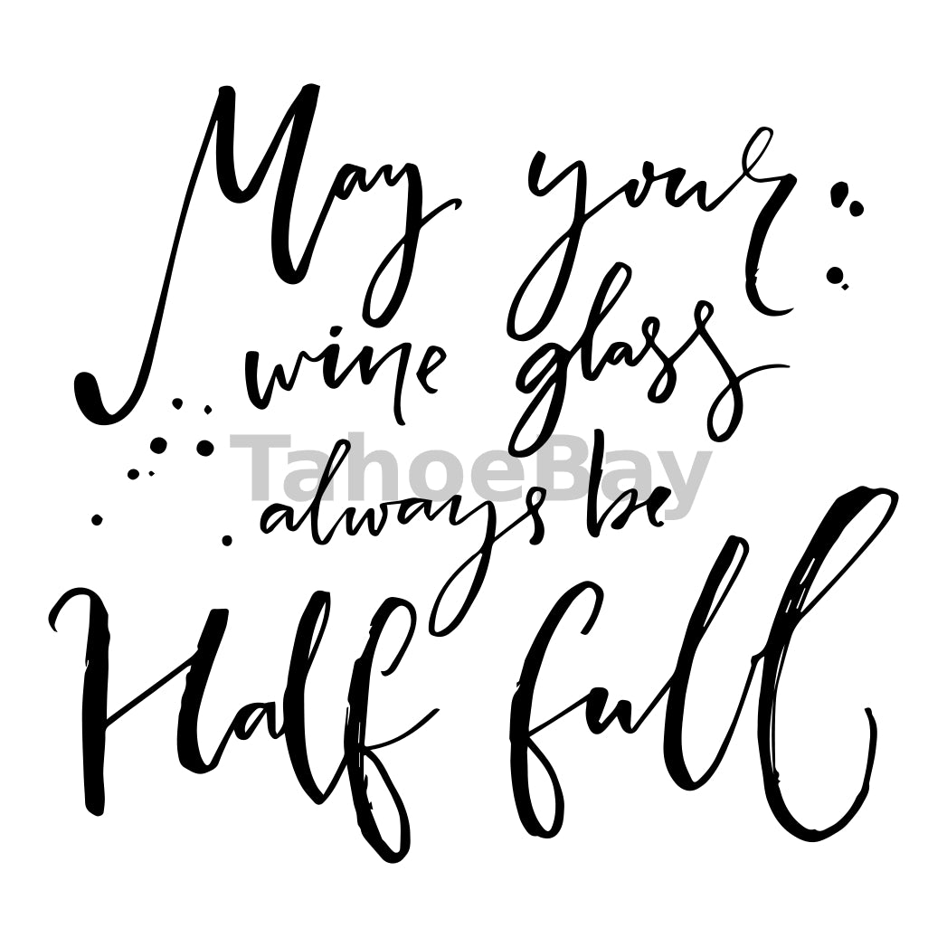 May Your Wine Glass Always Be Half Full Can Cooler Graphic Design Files | SVG PNG