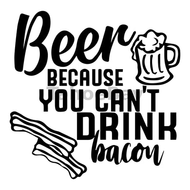 Beer Because You Cant Drink Bacon Can Cooler Graphic Design Files | SVG PNG