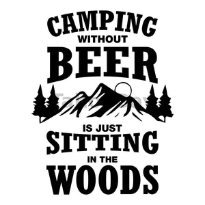 Camping Without Beer Is Just Sitting In The Woods Can Cooler Graphic Design Files | SVG PNG