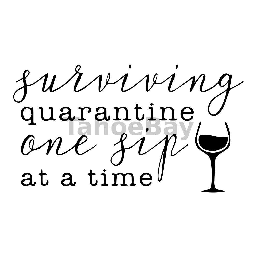 Surviving Quarantine One Sip At A Time Can Cooler Graphic Design Files | SVG PNG