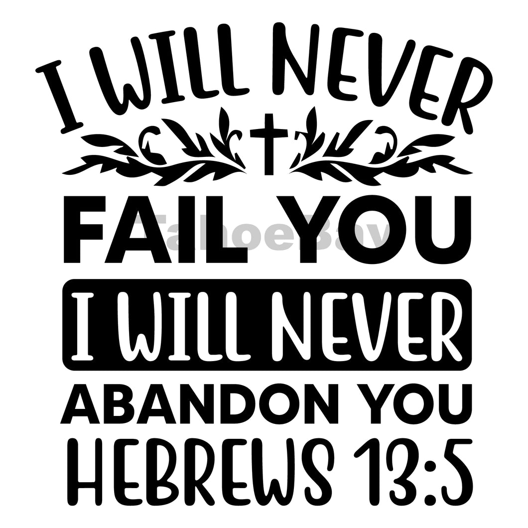 I Will Never Fail You I Will Never Abandon You Can Cooler Graphic Design Files | SVG PNG