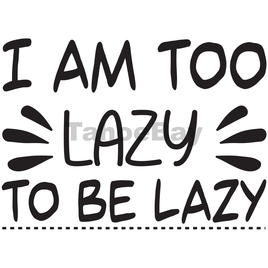 I Am Too Lazy To Be Lazy Can Cooler Graphic Design Files | SVG PNG