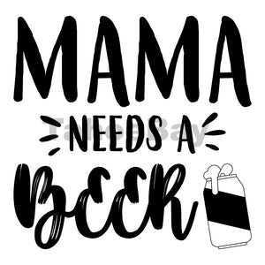 Mama Needs A Beer Can Cooler Graphic Design Files | SVG PNG
