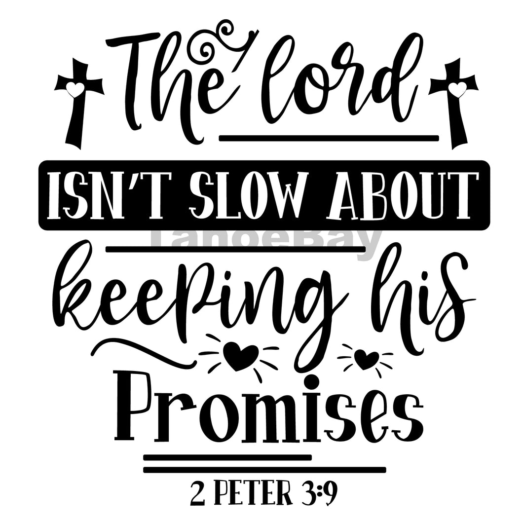 The Lord Isnt Slow About Keeping His Promises Can Cooler Graphic Design Files | SVG PNG