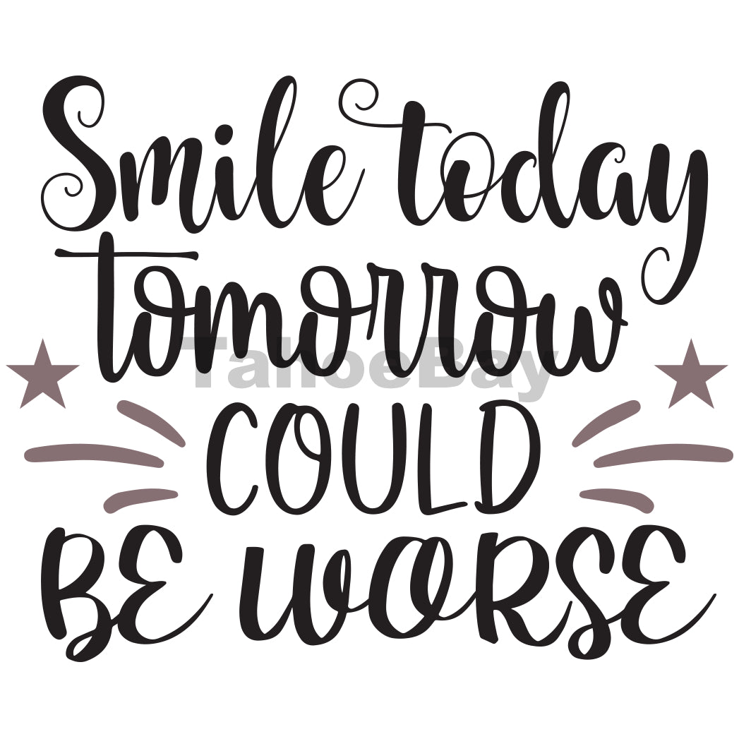 Smile Today Tomorrow Could Be Worse Can Cooler Graphic Design Files | SVG PNG