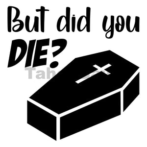 But Did You Die Can Cooler Graphic Design Files | SVG PNG