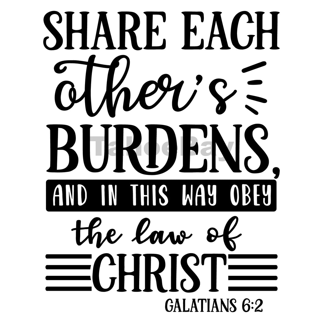 Share Each Others Burdens And In This Way Obey Can Cooler Graphic Design Files | SVG PNG