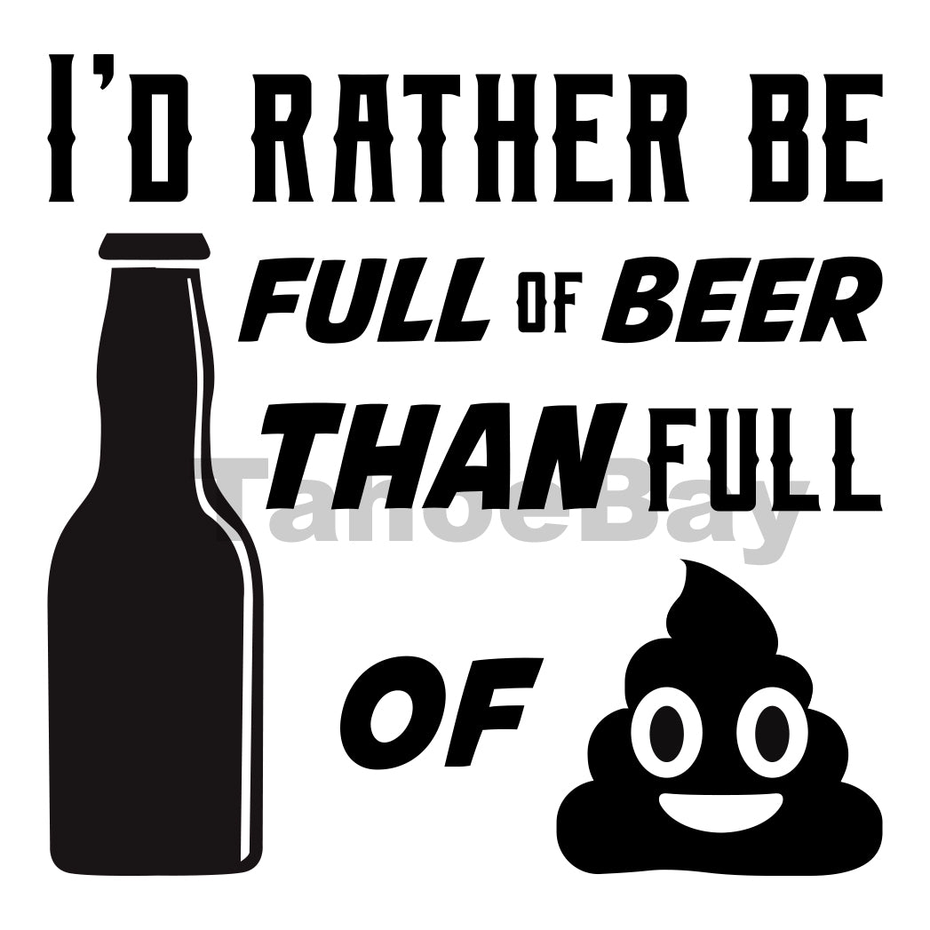I'd Rather Be Full Of Beer Can Cooler Graphic Design Files | SVG PNG