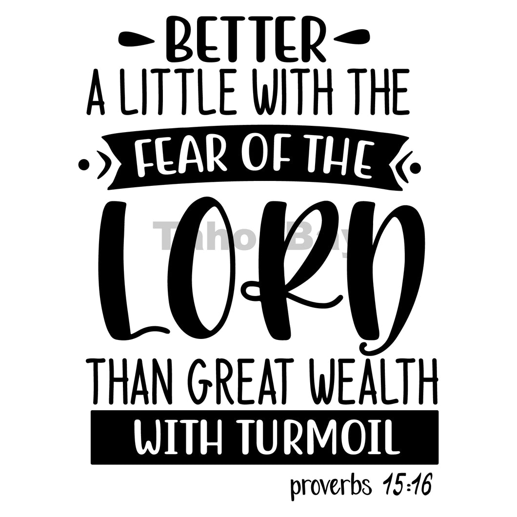 Better A Little With The Fear Of The Lord Than Great Wealth Can Cooler Graphic Design Files | SVG PNG