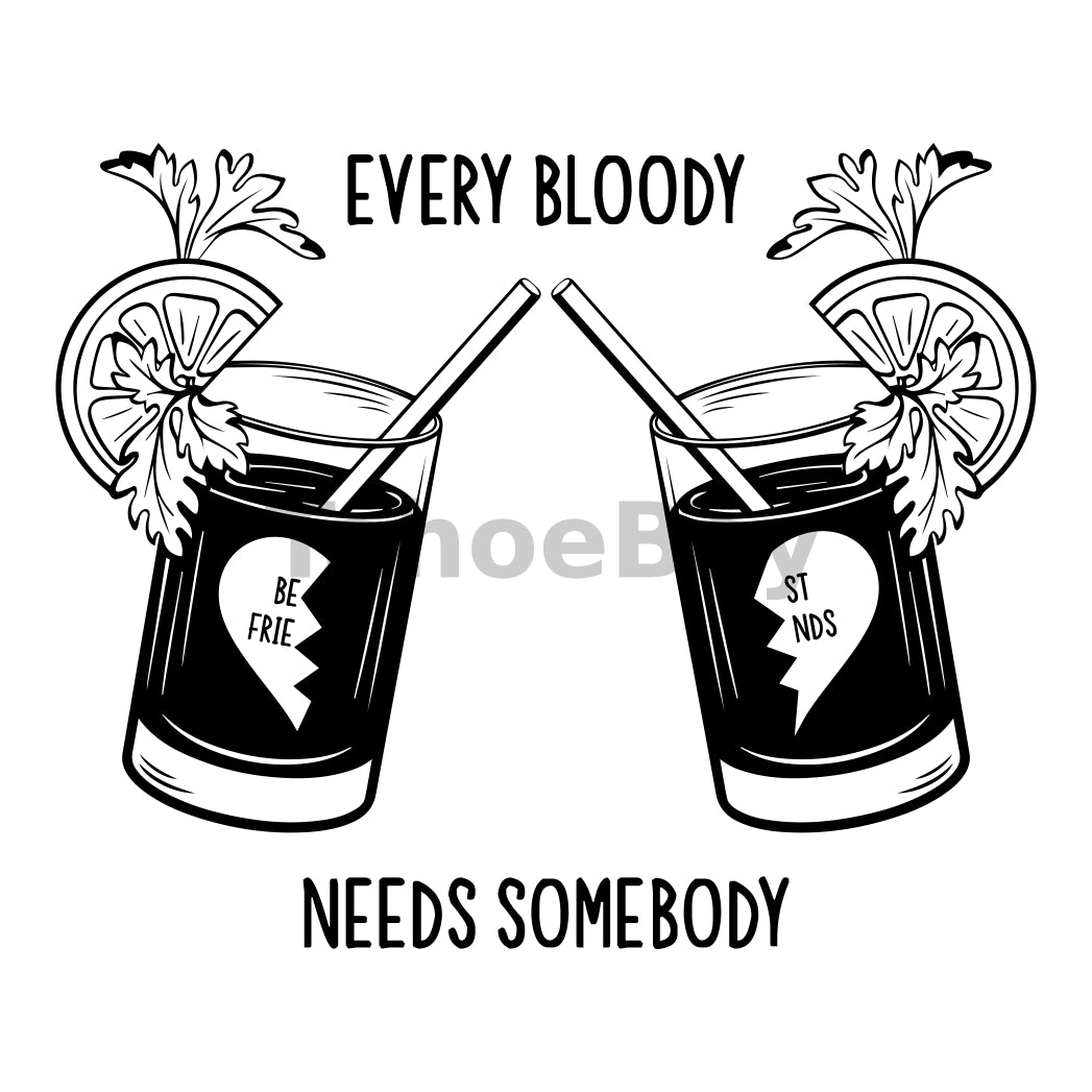 Every Bloody Needs Somebody Can Cooler Graphic Design Files | SVG PNG