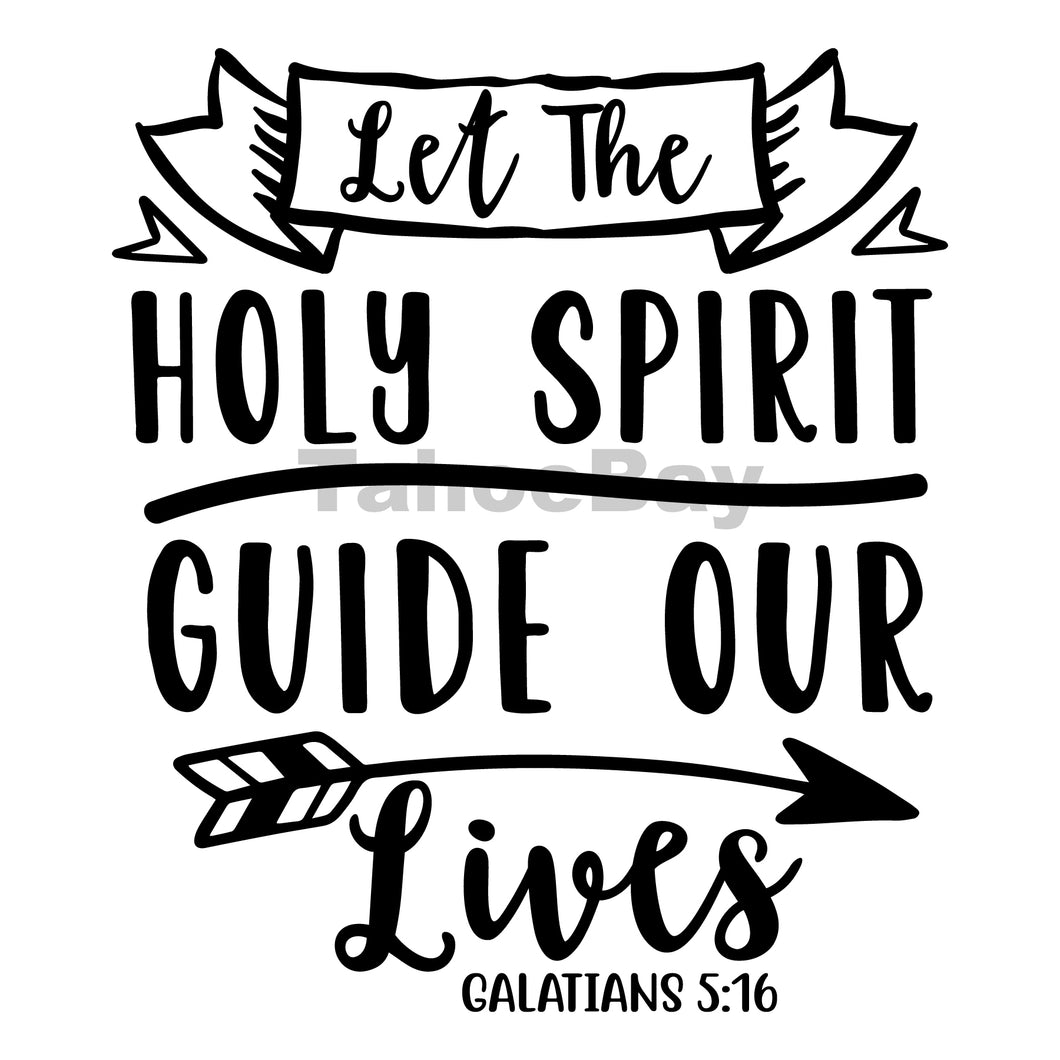 Let The Holy Spirit Guide Our Lives Can Cooler Graphic Design Files | SVG PNG