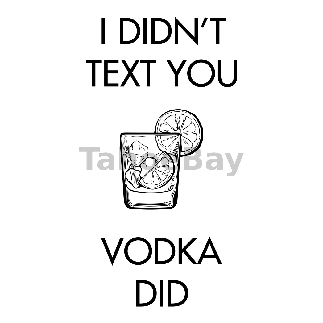 I Didn't Text You Vodka Did Can Cooler Graphic Design Files | SVG PNG