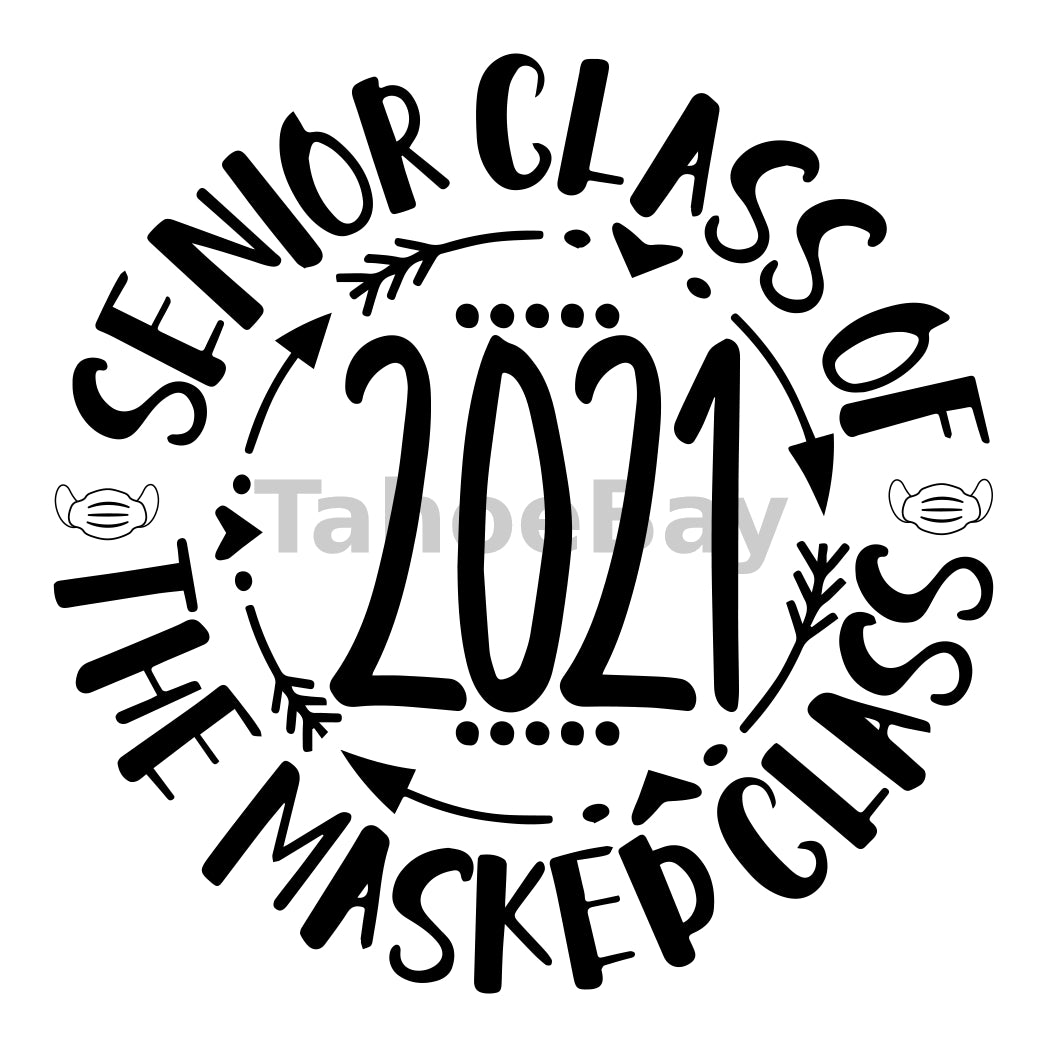 Senior Class Of 2021 The Masked Class Can Cooler Graphic Design Files | SVG PNG