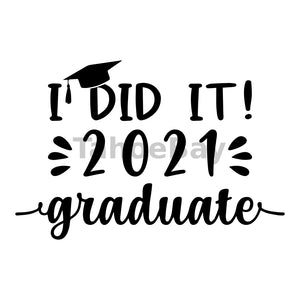 I Did It 2021 Graduate Can Cooler Graphic Design Files | SVG PNG
