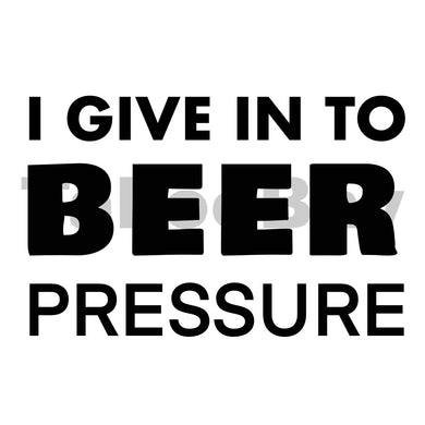 I Give In To Beer Pressure Can Cooler Graphic Design Files | SVG PSD PNG