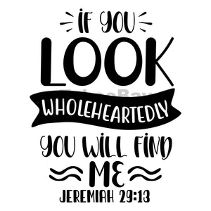 If You Look Wholeheartedly You Will Find Me Can Cooler Graphic Design Files | SVG PNG