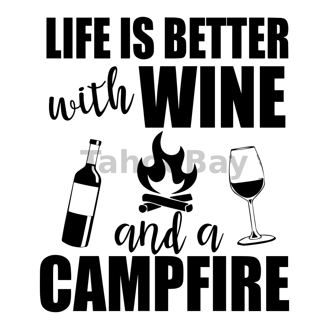 Life Is Better With Wine And A Campfire Can Cooler Graphic Design Files | SVG PNG