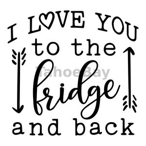 I Love You To The Fridge And Back Can Cooler Graphic Design Files | SVG PNG