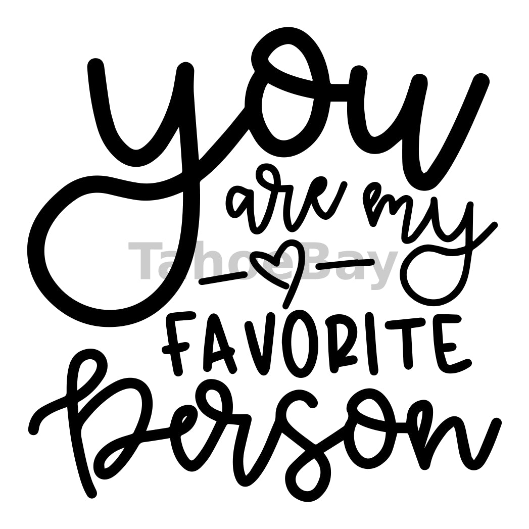 You Are My Favorite Person Can Cooler Graphic Design Files | SVG PNG