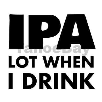 IPA lot When I Drink Can Cooler Graphic Design Files | SVG PSD PNG