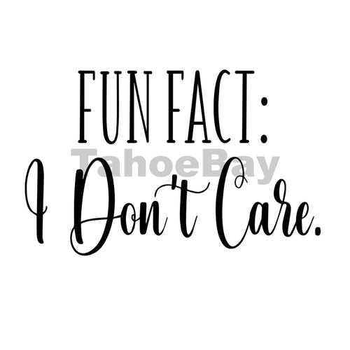 Fun Fact I Dont Care Can Cooler Graphic Design Files | SVG PNG