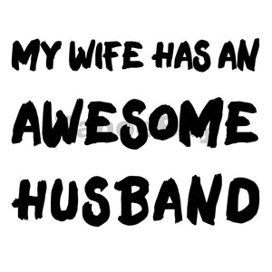 My Wife Has An Awesome Husband Can Cooler Graphic Design Files | SVG PNG