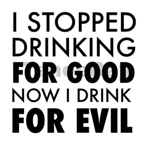 I Stopped Drinking For Good Now I Drink For Evil Can Cooler Graphic Design Files | SVG PSD PNG