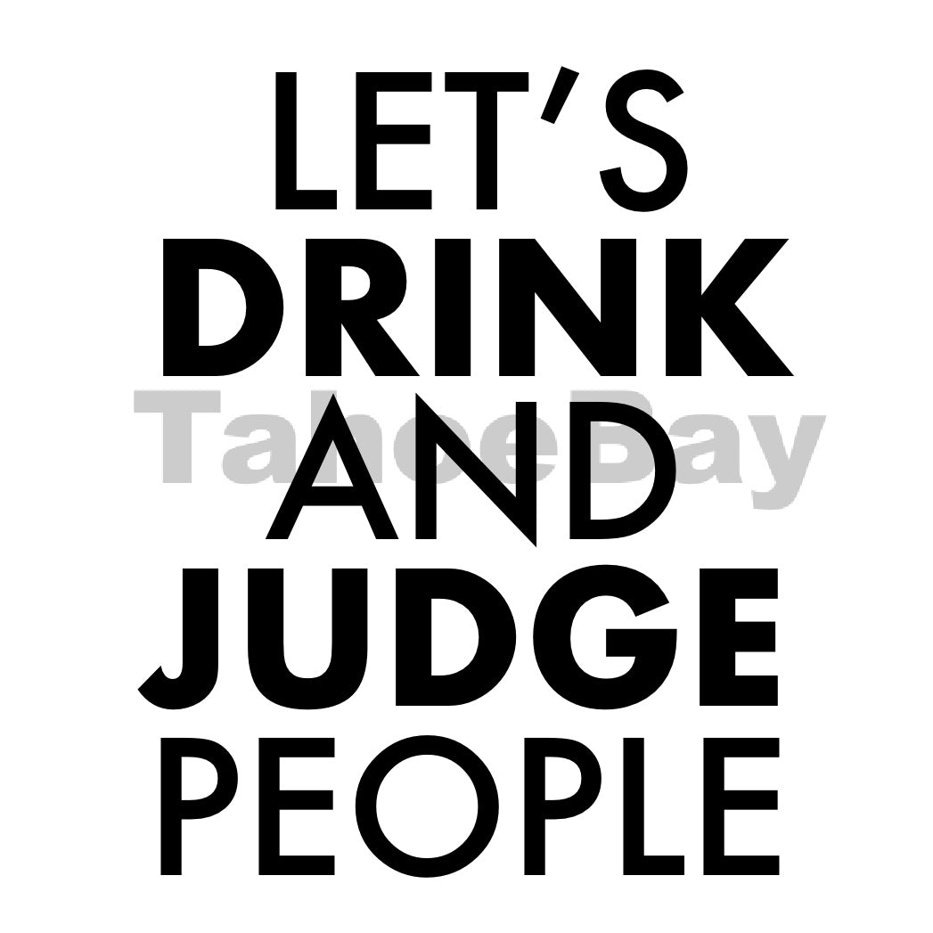 Let's Drink And Judge People Can Cooler Graphic Design Files | SVG PSD PNG