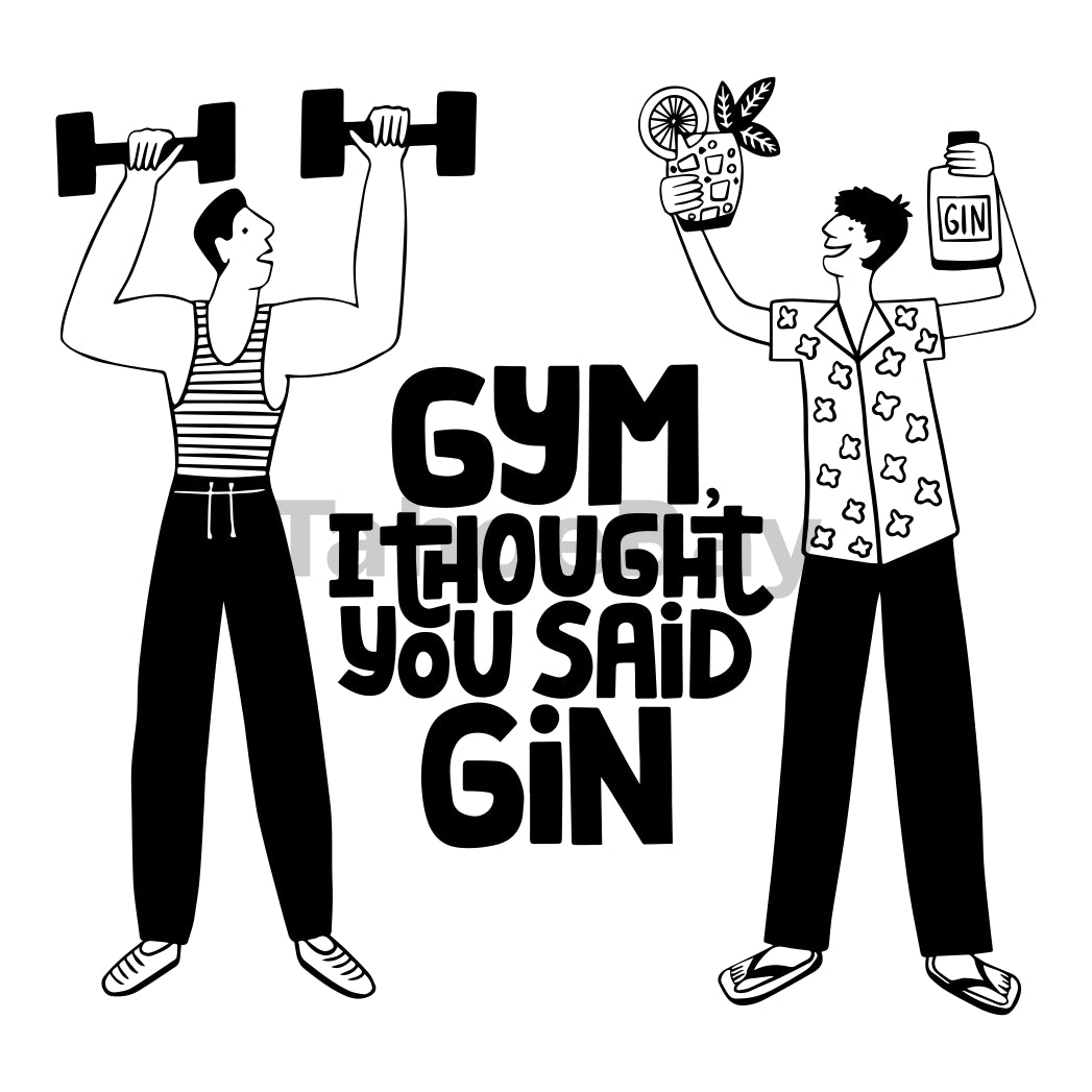 Gym I thought You Said Gin Can Cooler Graphic Design Files | SVG PNG