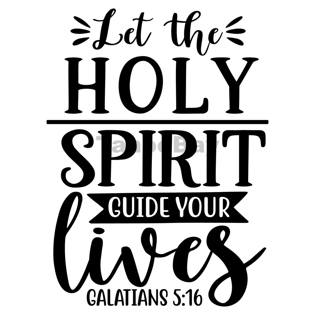 Let The Holy Spirit Guide Your Lives Can Cooler Graphic Design Files | SVG PNG