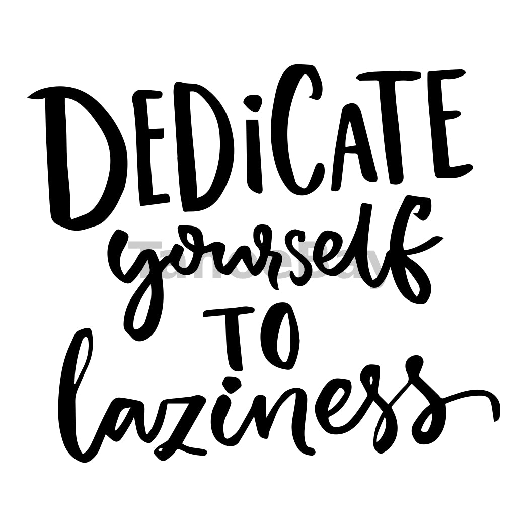Dedicate Yourself To Laziness Can Cooler Graphic Design Files | SVG PNG