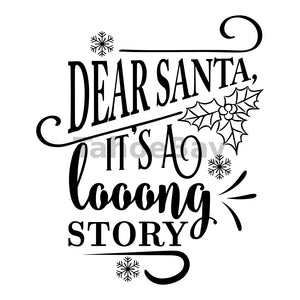 Dear Santa Its A Looong Story Can Cooler Graphic Design Files | SVG PNG