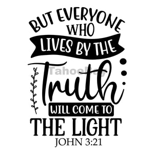 But Everyone Who Lives By The Truth Will Come To The Light Can Cooler Graphic Design Files | SVG PNG