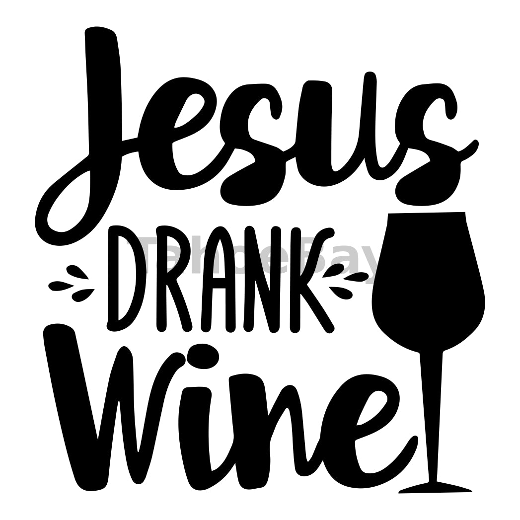 Jesus Drank Wine Can Cooler Graphic Design Files | SVG PNG