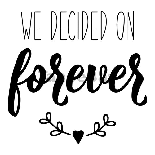 We Decided On Forever Can Cooler Graphic Design Files | SVG PNG