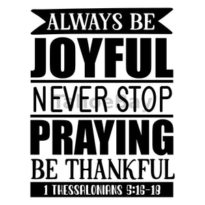 Always Be Joyful Never Stop Praying Be Thankful Can Cooler Graphic Design Files | SVG PNG
