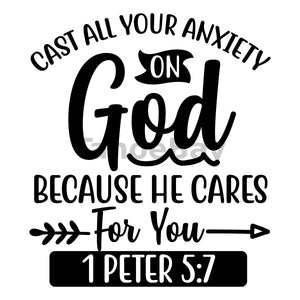 Cast All Your Anxiety On God Because He Cares For You Can Cooler Graphic Design Files | SVG PNG