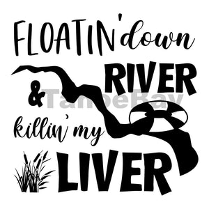 Floatin Down River And Killin My Liver Can Cooler Graphic Design Files | SVG PNG