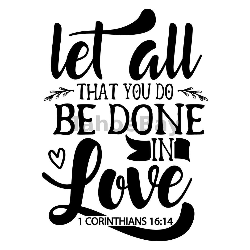 Let All That You Do Be Done In Love Can Cooler Graphic Design Files | SVG PNG