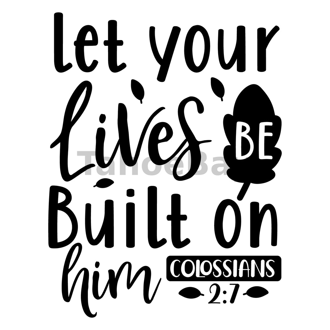 Let Your Lives Be Built On Him Can Cooler Graphic Design Files | SVG PNG